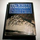 The White Continent The story of Antarctica (Hardcover) by Thomas R. Henry