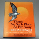 There's no such place as far away (Hardcover) by Richard Bach