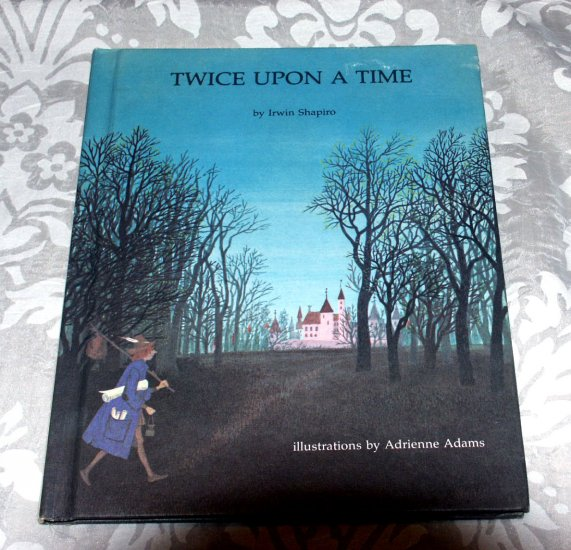 Twice Upon a Time (Hardcover 1973) by Irwin Shapiro