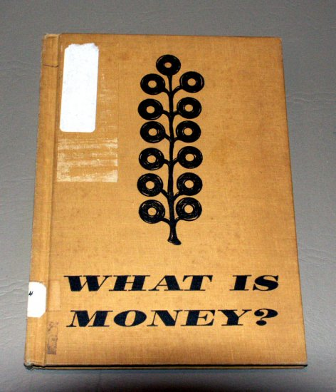 What is Money? (Hardcover 1959) by Louise K Wilcox
