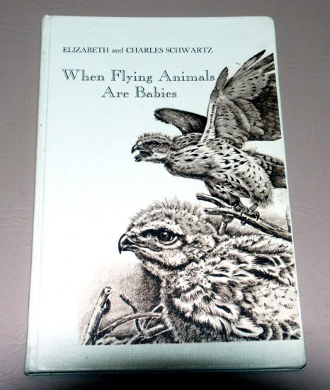 When flying animals are babies (Hardcover) by Elizabeth Reeder Schwartz