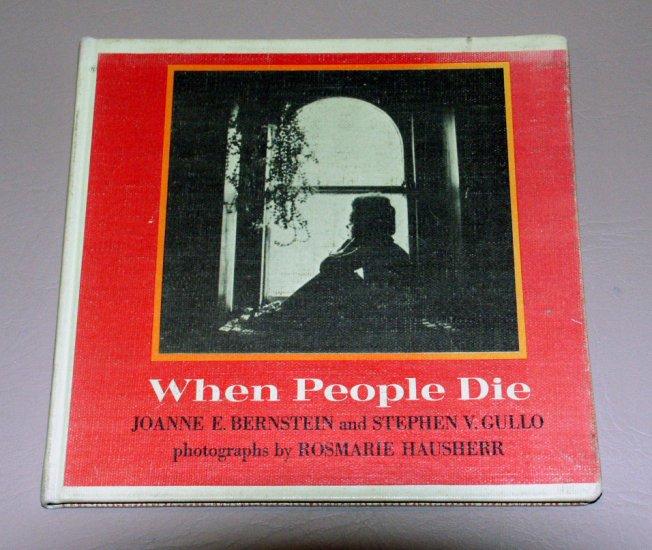 When People Die (Hardcover 1977) by Joanne Bernstein, Rosmarie Hausherr