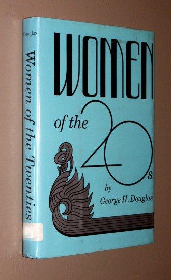 Women of the Twenties (20's) by George H. DOUGLAS