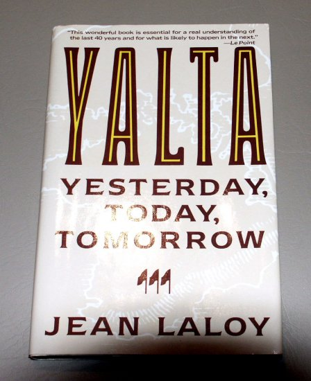 Yalta: Yesterday, Today, Tomorrow (Hardcover) by Jean Laloy