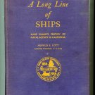 A LONG LINE OF SHIPS: Mare Island's Century of Naval Activity in California (1954) by Arnold S. Lott