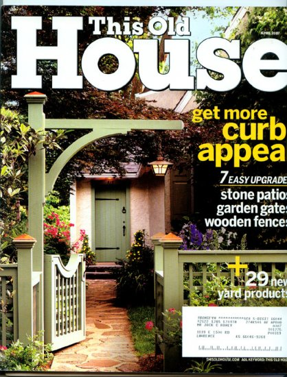 This Old House Magazine - April 2007 - Get More Curb Appeal, Stone Patios
