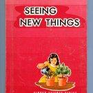 Seeing New Things (Singer Science Series 1955) by Guy Brown Wiser