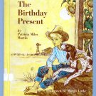 The Birthday Present (1966) by Patricia Miles Martin