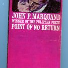 Point of No Return (pb 1961) by John P Marquand