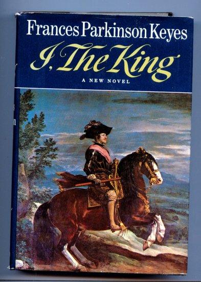 I, the King, a novel (Hardcover 1st ed.) by Frances Parkinson Keyes