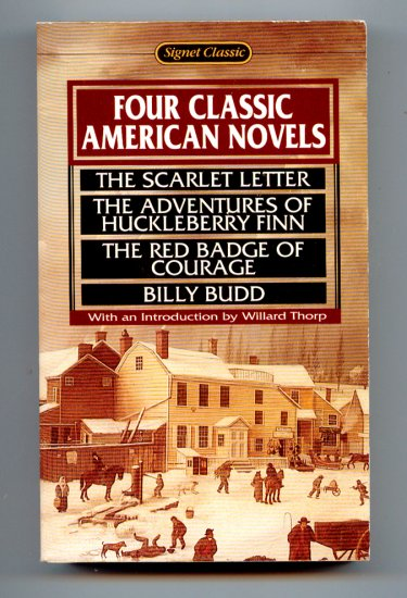 Four Classic American Novels: The Scarlet Letter; Huckleberry Finn; Red Badge of Courage; Billy Budd
