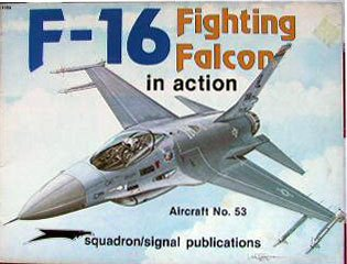 F-16 Fighting Falcon in Action - Aircraft No. 53 by Lou Drendel - Signal Publications