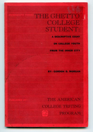 The ghetto college student: An essay on college youth from the inner city by Gordon Morgan