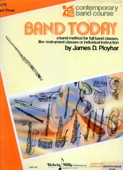 Band Today, Part 3 (C Flute) (Contemporary Band Course) by James Ployhar
