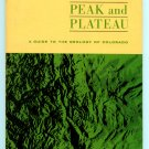 Prairie, peak, and plateau: A guide to the geology of Colorado (Survey bulletin  32) by John Chronic