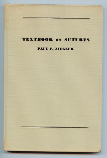 Textbook On Sutures (HC 2nd Ed. 1942) by Paul F. Ziegler