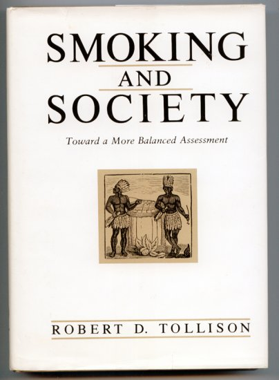 Smoking and Society: Toward a More Balanced Assessment by Robert D. Tollison