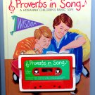 Proverbs in Song:  A Hosanna Children's Music Tape by Annette Q. Jackson