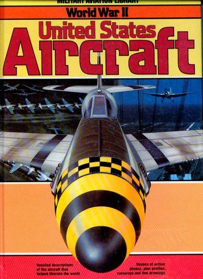 United States Aircraft (Military Aviation Library World War II) by Bill Gunston