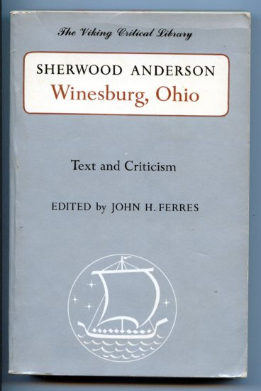 Winesburg, Ohio by Sherwood Anderson (Text and Criticism) by John Ferres
