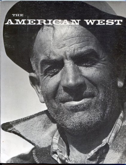 The American West - Volume I, Number 2, Spring 1964 - Ansel Adams
