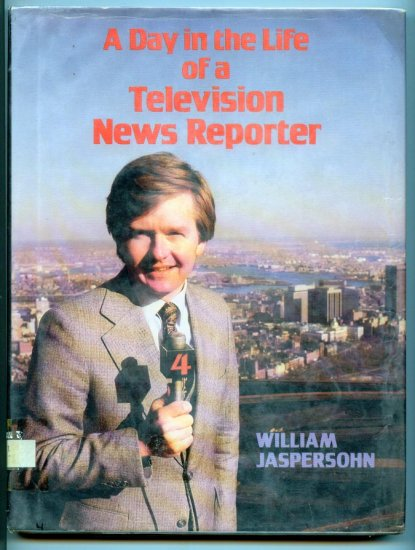 A Day in the Life of a Television News Reporter by William Jaspersohn - Dan Rea of WBZ-TV