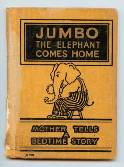 Jumbo the Elephant Comes Home & other stories (HC 1925) by Samuel E. Lowe