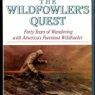 Wildfowler's Quest/Forty Years of Wandering With America's Foremost Wildfowler by George Reiger