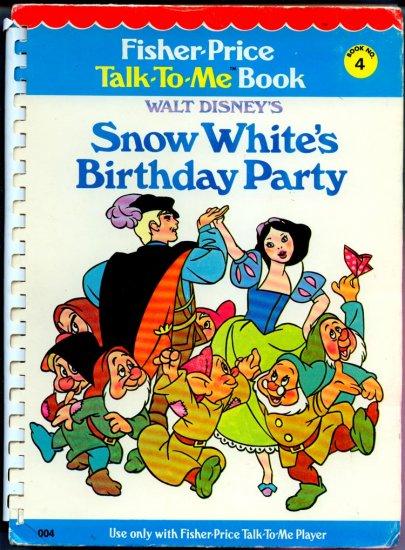 Snow White's Birthday Party (Fisher Price Talk-to-me book #4) Walt Disney