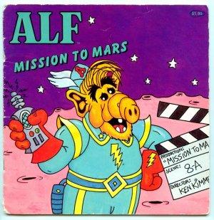 ALF: Mission to Mars (1983) by Robert Loren Fleming, Ken Kimmelman