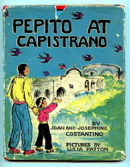 Pepito at Capistrano (HC 1943) by Joan Costantino, Lucia Patton