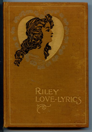 Riley Love-Lyrics with pictures by William Dyer (Hardcover 1899) by James Whitcomb Riley