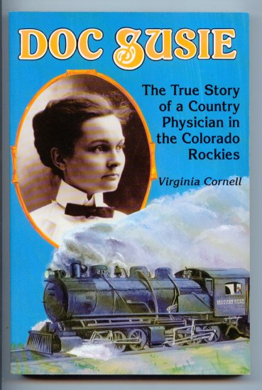 Doc Susie: The True Story of a Country Physician in the Colorado Rockies by Virginia Cornell