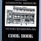 VICTORY RIVERTOWN INN COOK BOOK Historic Lexington Missouri by Shirley Danner