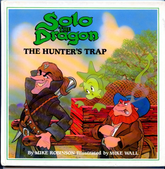 Solo The Dragon:  The Hunter's Trap by Mike Robinson, Mike Wall (1986 HC)