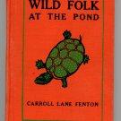Wild Folk at the Pond (HC 1948) by Carroll Lane Fenton