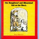 The Toughest and Meanest Kid on the Block (Hardcover 1973) by Ben Shecter