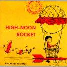 High-noon rocket (HC Book 1966) by Charles Paul May