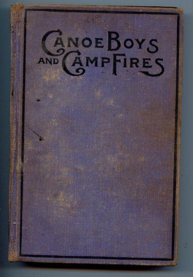 Canoe Boys and Campfires (Adventures on Winding Waters) by William M. Graydon (1907)