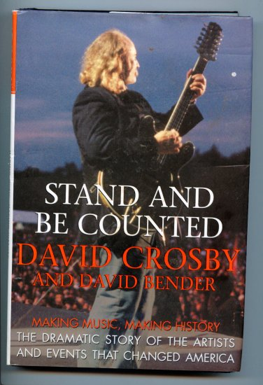 Stand and Be Counted: A Revealing History of Our Times by David Crosby (Stills & Nash)