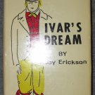 Ivar's Dream a Story of Youth for Youth of All Ages by Ruby Erickson (SIGNED) Leona Chappell
