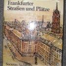 Frankfurter Strafsen und Platze by Ernst Nebhut, Ferry Ahrle (Societats -Verlag 1974)
