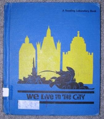 We Live in the City: a Reading Laboratory Book (HC 1963) by Bert Ray, Rose-Mary Fudala