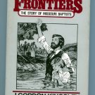 Frontiers: The Story of Missouri Baptists by J. Gordon Kingsley (William Jewell College)