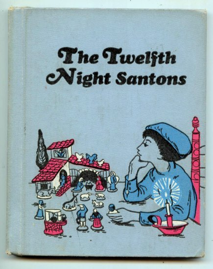 The Twelfth Night Santons by Marion Garthwaite, Winifred Lubell (Illustrator)