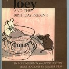 Joey and the Birthday Present (HC 1971) by Maxine Kumin, Anne Sexton, Evaline Ness