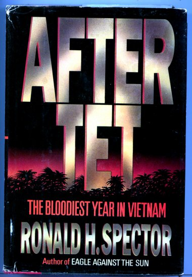 After Tet: The Bloodiest Year in Vietnam (War History Of) by Ronald H. Spector