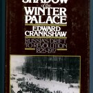 The Shadow of the Winter Palace: Russia's Drift to Revolution 1825 - 1917 by Edward Crankshaw