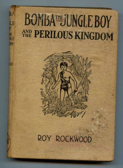 Bomba the Jungle Boy and the Perilous Kingdom or Braving Strange Hazards by Roy Rockwood