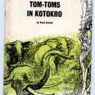Tom-Toms In Kotokro (Pb 1958) by Rene Guillot